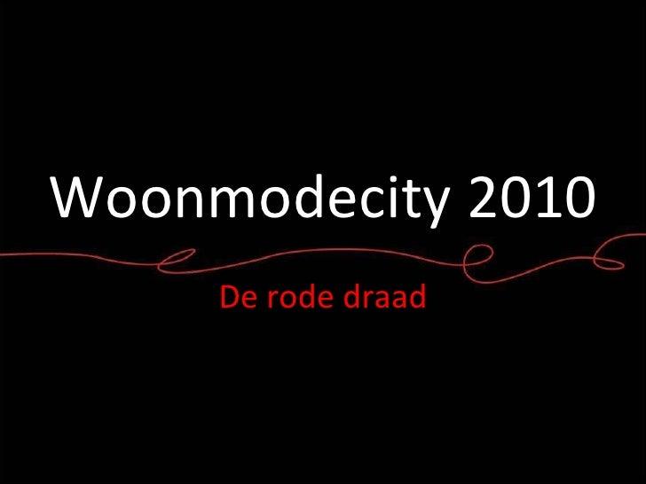 Woonmodecity 2010 De rode draad