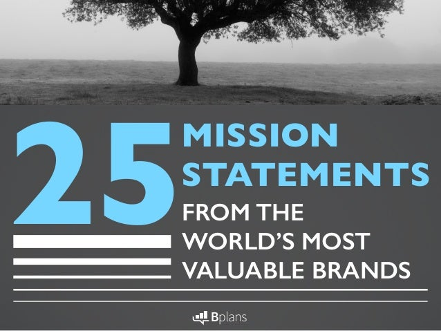 Mission Statements From The WorldS Most Valuable Brands