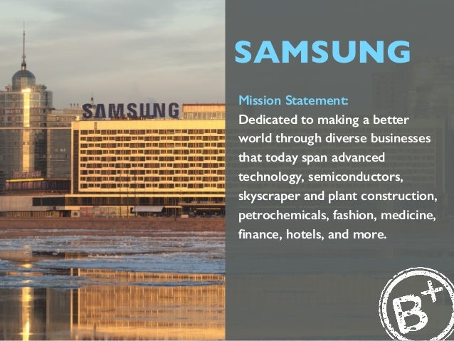 SAMSUNG Mission Statement: Dedicated to