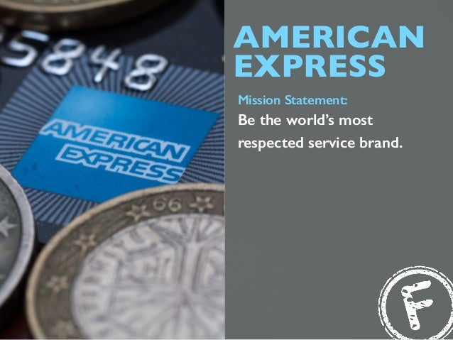 AMERICAN EXPRESS Mission Statement: Be