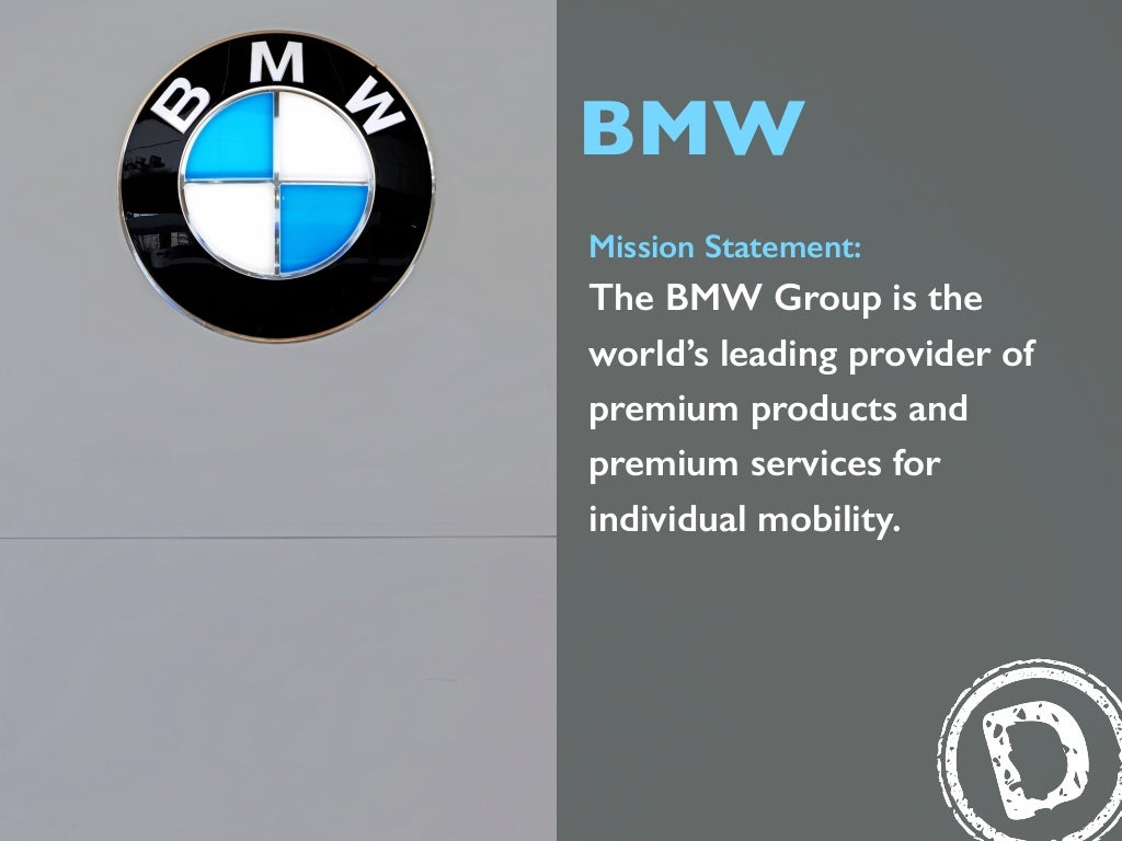 bmw vision mission and value statement Our mission is to earn our customer s vision a vision statement is a written picture values a value statement identifies a field of play in which.