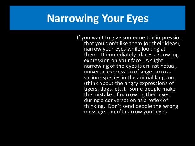 Narrowing eyes body language