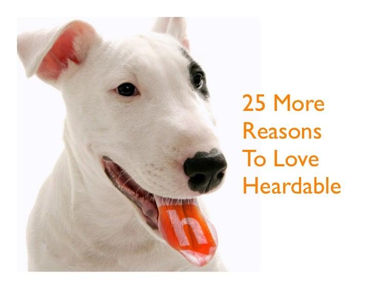 25 MoreReasonsTo LoveHeardable