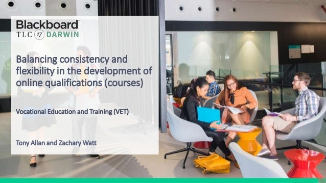 Balancing consistency and flexibility in the development of online qualifications (courses) Vocational Education and Train...
