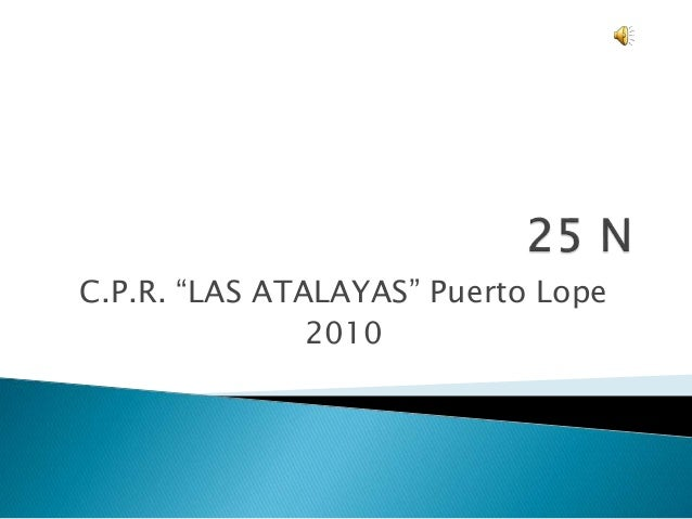 """C.P.R. """"LAS ATALAYAS"""" Puerto Lope 2010"""