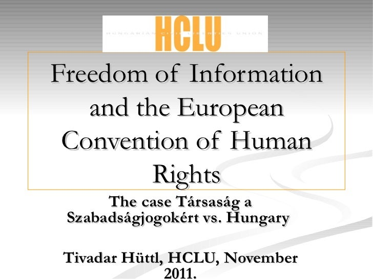Freedom of Information and the European Convention of Human Rights The case Társaság a Szabadságjogokért vs. Hungary   Tiv...