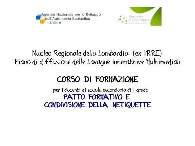 Nucleo Regionale della Lombardia (ex IRRE) Piano di diffusione delle Lavagne Interattive Multimediali CORSO DI FORMAZIONE ...