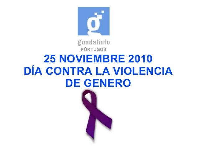PÓRTUGOS 25 NOVIEMBRE 2010 DÍA CONTRA LA VIOLENCIA DE GENERO