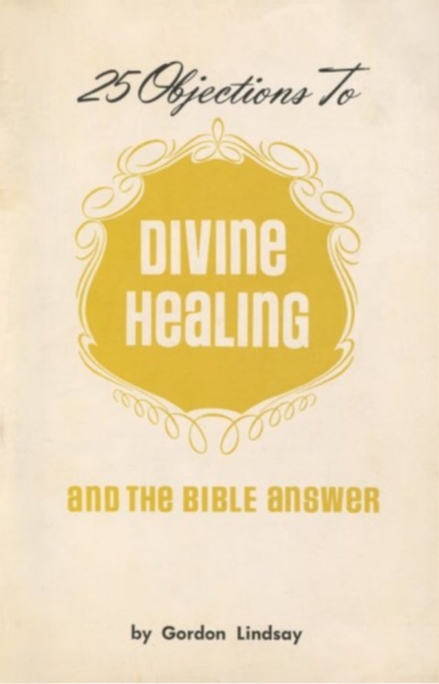 25 Objections to Divine Healing and the Bible Answers - Gordon Lindsay