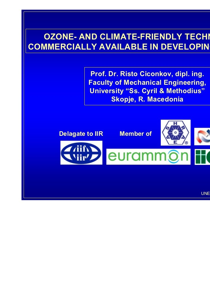 OZONE- AND CLIMATE-FRIENDLY TECHNOLOGIESCOMMERCIALLY AVAILABLE IN DEVELOPING COUNTRIES               Prof. Dr. Risto Cicon...