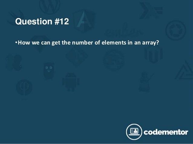 Question #12 •How we can get the number of elements in an array?