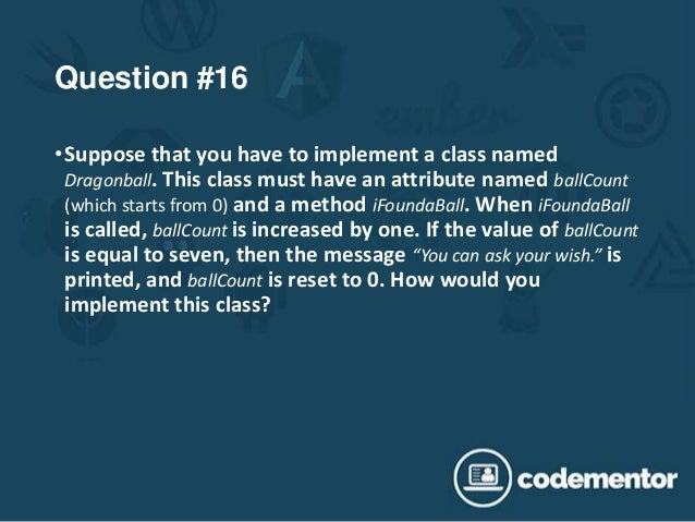 Question #16 •Suppose that you have to implement a class named Dragonball. This class must have an attribute named ballCou...