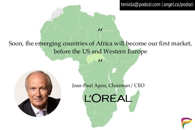 """"""" Soon, the emerging countries of Africa will become our first market, before the US and Western Europe """" Jean-Paul Agon, C..."""