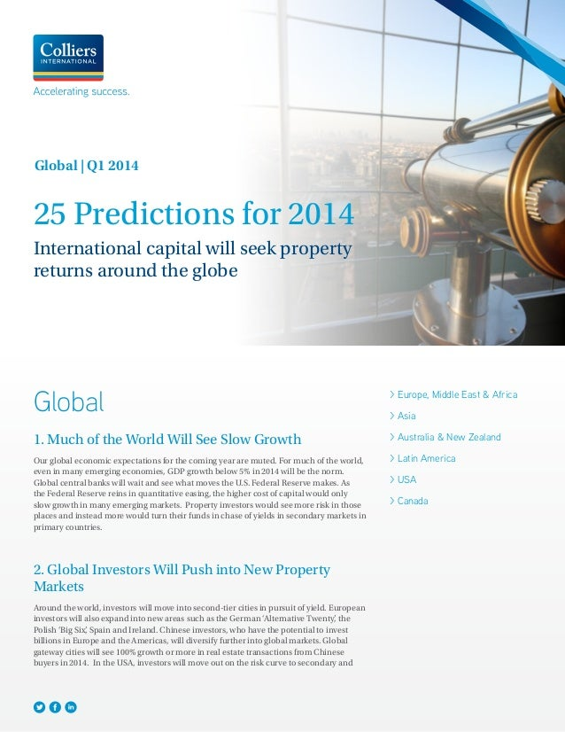 Global   Q1 2014  25 Predictions for 2014 International capital will seek property returns around the globe  Global 1. Muc...