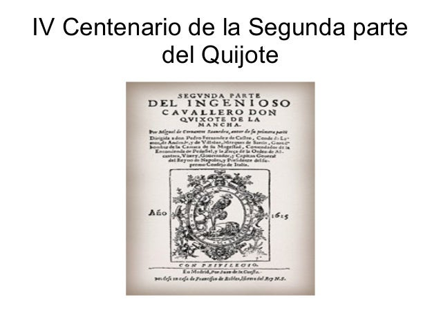 IV Centenario de la Segunda parte del Quijote