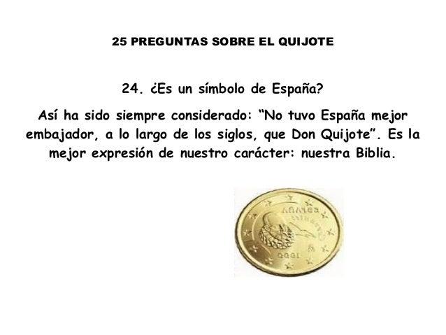 """25 PREGUNTAS SOBRE EL QUIJOTE 24. ¿Es un símbolo de España? Así ha sido siempre considerado: """"No tuvo España mejor embajad..."""