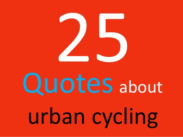Quotes abouturban cycling