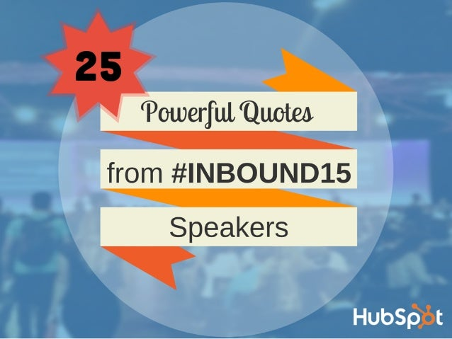 25 Powerful Quotes From #INBOUND15 Speakers Slide 1