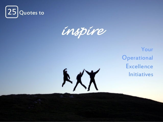 25 Quotes to Inspire your Operational Excellence Initiatives