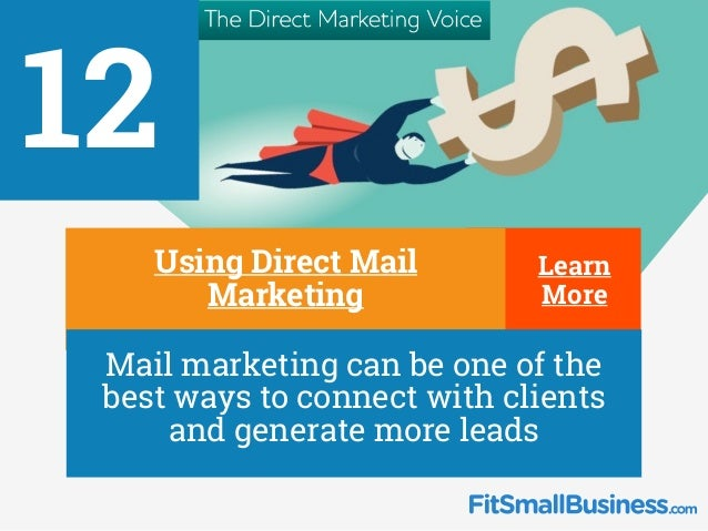 12 ∂ Using Direct Mail Marketing ∂ Mail marketing can be one of the best ways to connect with clients and generate more le...