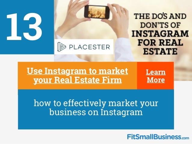 13 ∂ Use Instagram to market your Real Estate Firm ∂ how to effectively market your business on Instagram ' Learn More