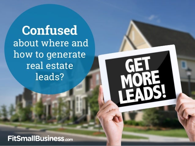 Confused about where and how to generate real estate leads?
