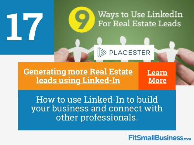 17 ∂ Generating more Real Estate leads using Linked-In ∂ How to use Linked-In to build your business and connect with othe...
