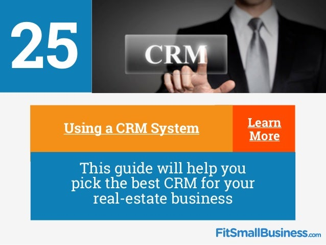 25 ∂Using a CRM System ∂ This guide will help you pick the best CRM for your real-estate business Learn More
