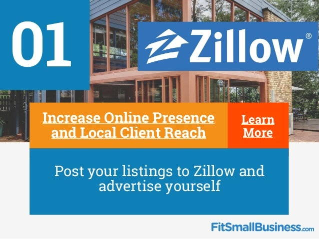 01 Learn More∂ Increase Online Presence and Local Client Reach ∂ Post your listings to Zillow and advertise yourself