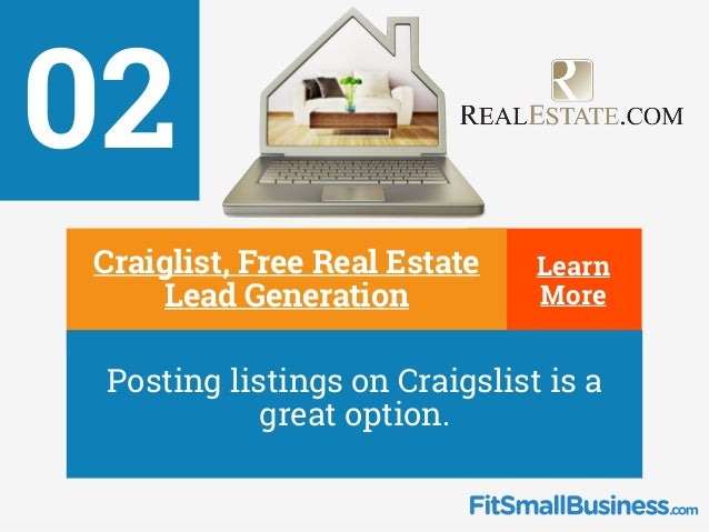 02 Learn More∂ Craiglist, Free Real Estate Lead Generation ∂ Posting listings on Craigslist is a great option.
