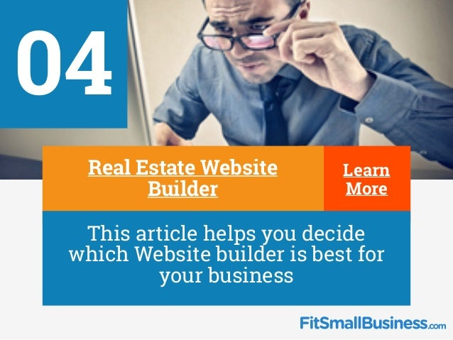 Learn More 04 ∂ Real Estate Website Builder ∂ This article helps you decide which Website builder is best for your business