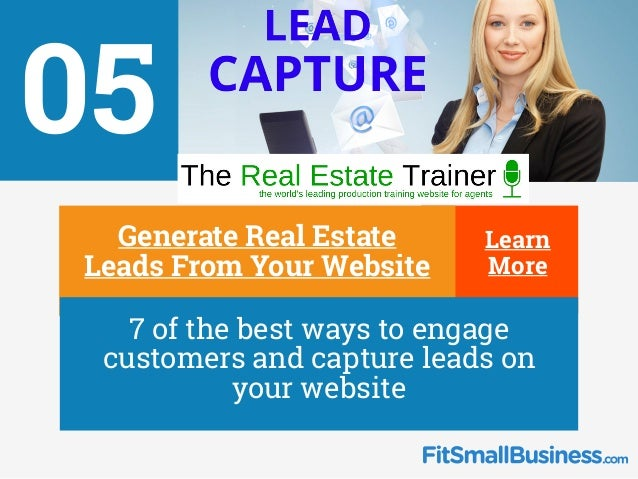 05 ∂ Generate Real Estate Leads From Your Website ∂ 7 of the best ways to engage customers and capture leads on your websi...