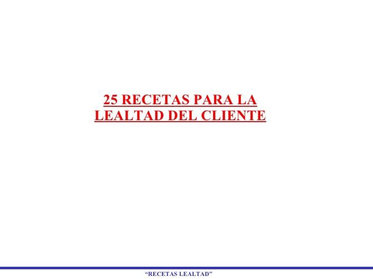 25 RECETAS PARA LA LEALTAD DEL CLIENTE