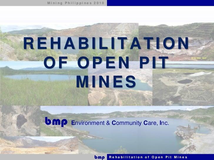 Mining Philippines 2010REHABILITATION  OF OPEN PIT     MINES bmp Environment & Community Care, Inc.                     bm...