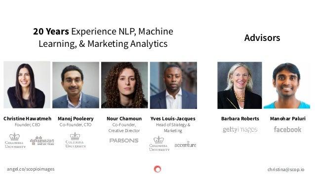 scop.io Advisors 20 Years Experience NLP, Machine Learning, & Marketing Analytics christina@scop.ioangel.co/scopioimages C...