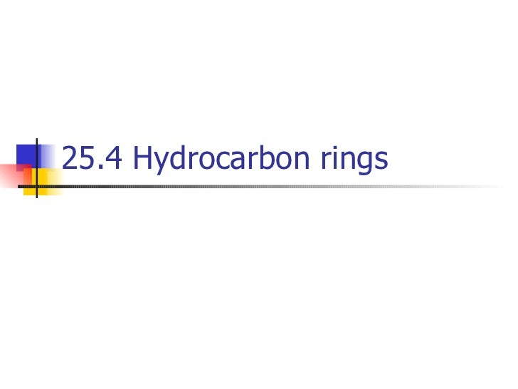 25.4 Hydrocarbon rings