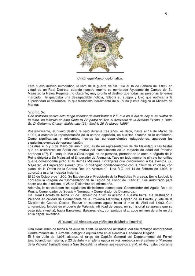 9  Cincúnegui Marco, diplomático. Este nuevo destino burocrático, le libró de la guerra del 98. Fue el 16 de Febrero de 1....