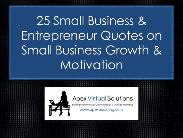 25 Small Business & Entrepreneur Quotes on Small Business Growth & Motivation