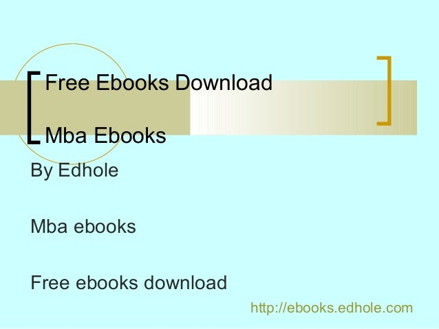Free Ebooks Download Mba Ebooks By Edhole Mba ebooks Free ebooks download http://ebooks.edhole.com