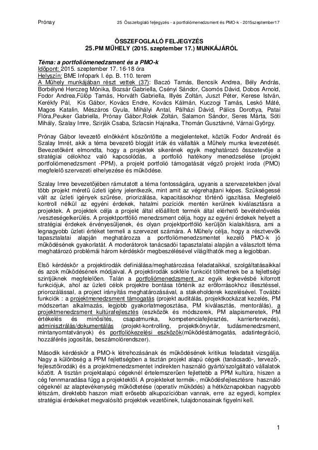 Prónay 25 Összefoglaló feljegyzés - a portfoliómenedzsment és PMO-k - 2015szeptember17 1 ÖSSZEFOGLALÓ FELJEGYZÉS 25.PM MŰH...