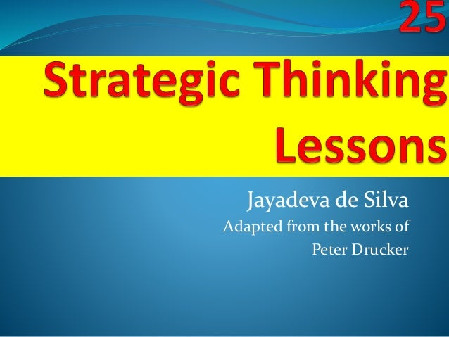 Jayadeva de Silva Adapted from the works of Peter Drucker