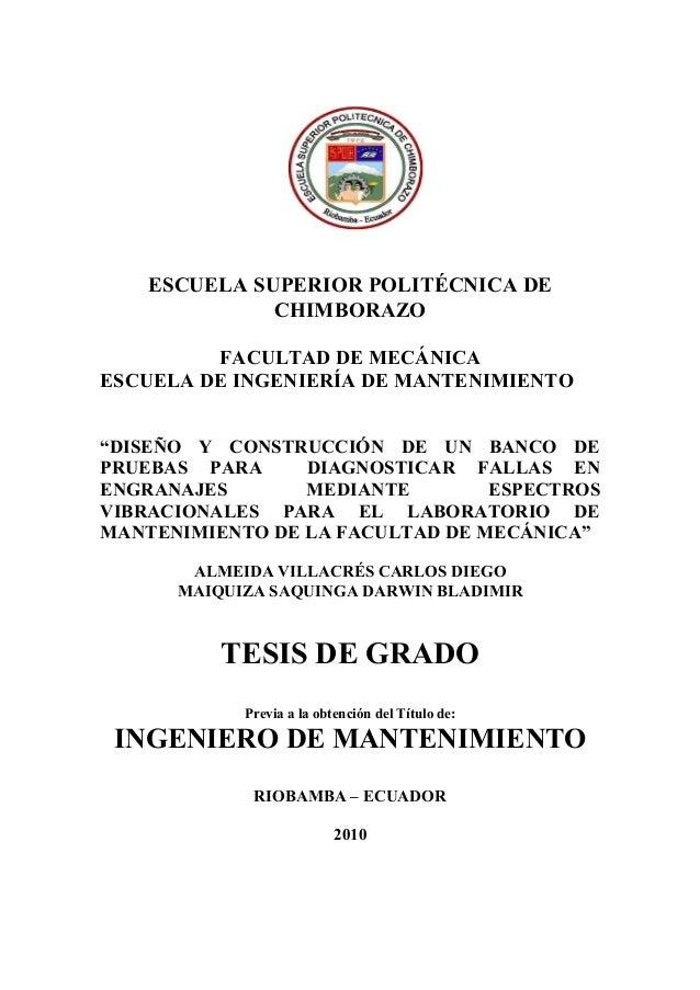"""ESCUELA SUPERIOR POLITÉCICA DE  CHIMBORAZO  FACULTAD DE MECÁICA  ESCUELA DE IGEIERÍA DE MATEIMIETO  """"DISEÑO Y COSTRUCCIÓ D..."""