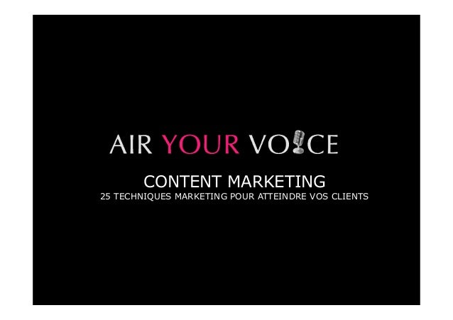 CONTENT MARKETING  25 TECHNIQUES MARKETING POUR ATTEINDRE VOS CLIENTS