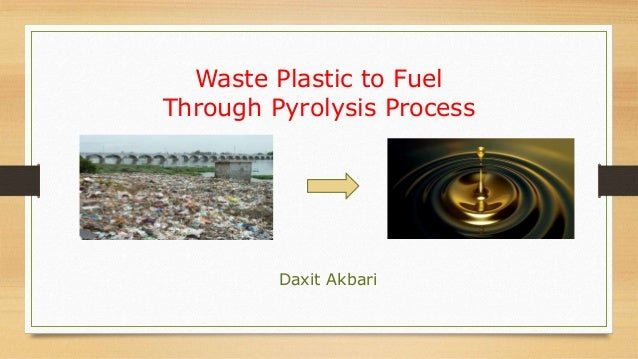 waste pastic to fuel pyrolysis process-daxit akbari