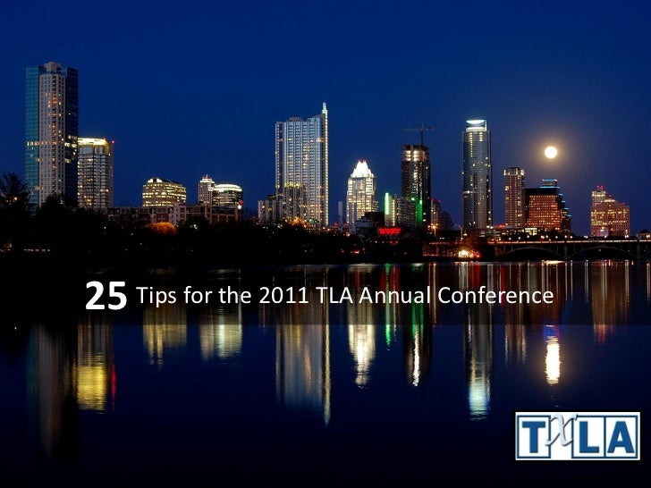25 Tips for the 2011 TLA Annual Conference