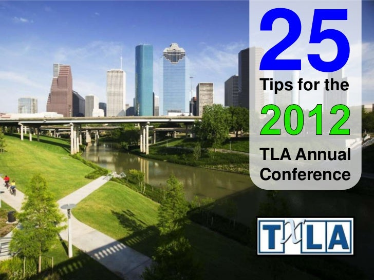 25Tips for theTLA AnnualConference