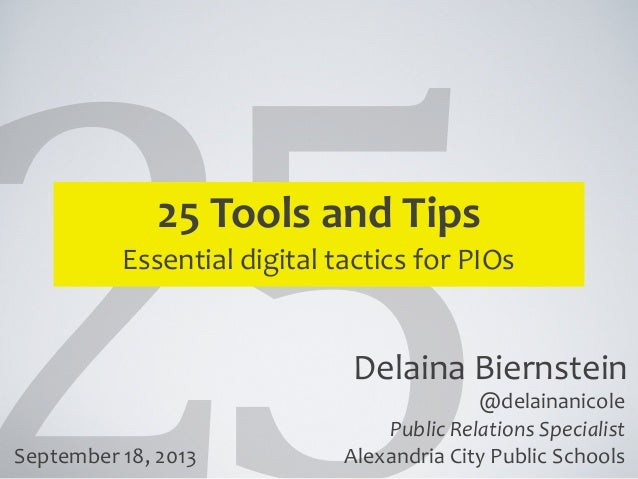 Delaina  Biernstein 25  Tools  and  Tips Essential  digital  tactics  for  PIOs @delainanicole Public  R...