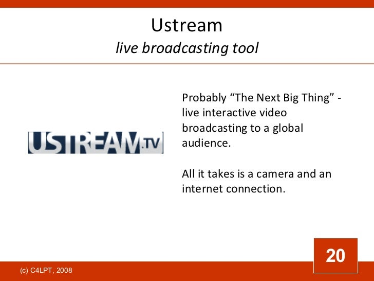 """Ustream live broadcasting tool Probably """"The Next Big Thing"""" - live interactive video broadcasting to a global audience. ..."""