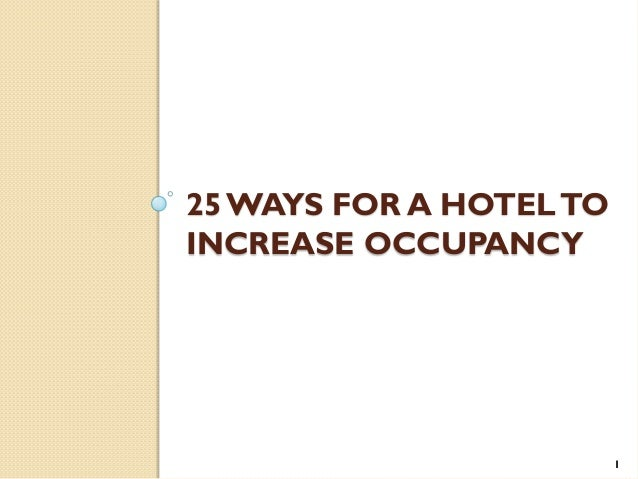 25 WAYS FOR A HOTELTO INCREASE OCCUPANCY 1