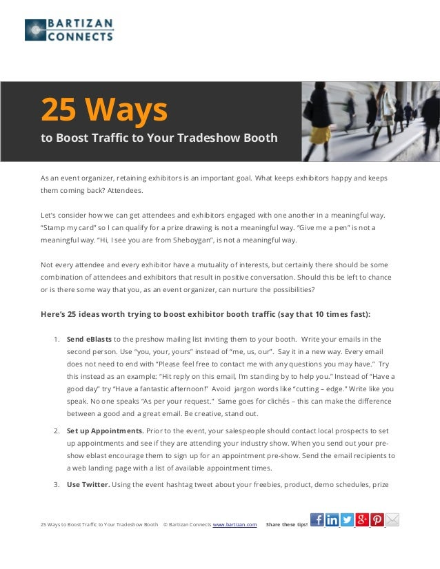 25 Ways to Boost Traffic to Your Tradeshow Booth As an event organizer, retaining exhibitors is an important goal. What ke...
